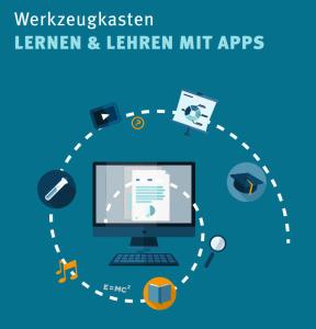 Werkzeugkasten: Lernen und lehren mit Apps